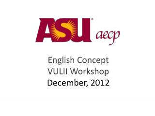 English Concept VULII  Workshop December, 2012