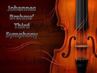 Johannes Brahms' Third Symphony