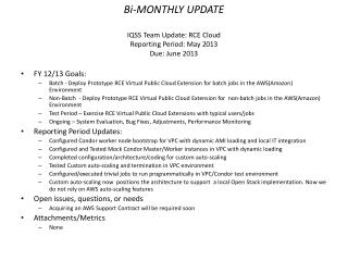 Bi-MONTHLY UPDATE IQSS  Team Update:  RCE Cloud Reporting Period:  May 2013 Due:  June 2013