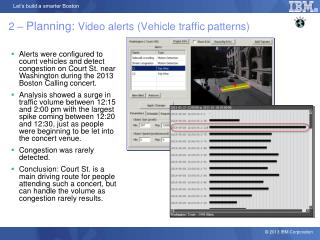 2 –  Planning:  Video alerts  (Vehicle traffic patterns)