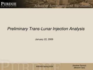 Preliminary Trans-Lunar Injection Analysis