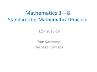 Mathematics 3 – 8 Standards for Mathematical Practice