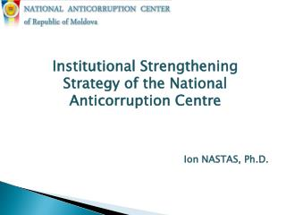 Institutional Strengthening Strategy of the National Anticorruption Centre