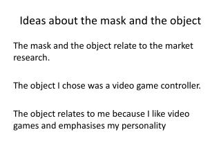Ideas about the mask and the object