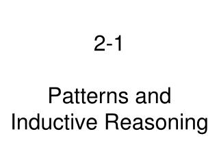 2-1 Patterns and Inductive Reasoning