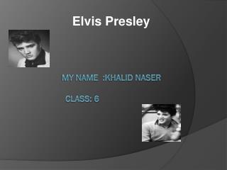 my name  :khalid naser class: 6