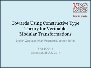 Towards Using Constructive Type Theory for Verifiable Modular Transformations