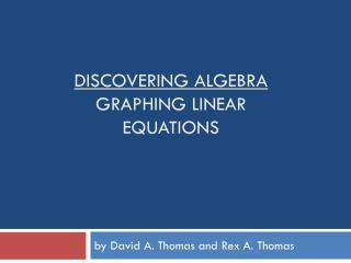 Discovering Algebra  Graphing Linear Equations