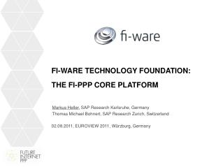 FI-WARE  Technology Foundation : The  FI-PPP  Core Platform
