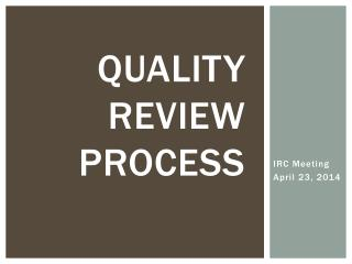 Quality  Review  Process