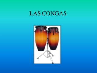 LAS CONGAS