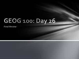 GEOG 100: Day 26