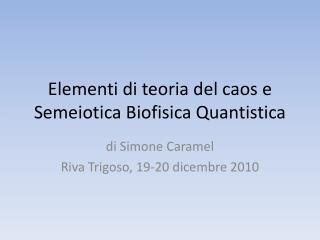 Elementi di teoria del caos e Semeiotica Biofisica Quantistica