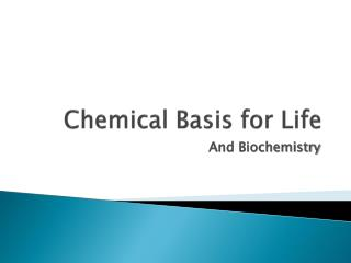 Chemical Basis for Life