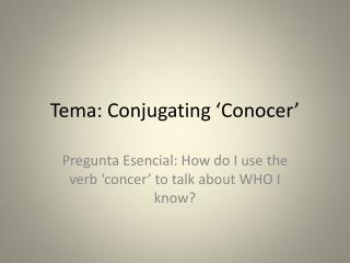 Tema:  Conjugating  'Conocer'