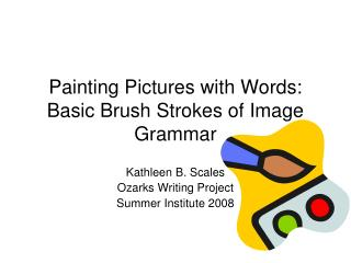 Painting Pictures with Words: Basic Brush Strokes of Image Grammar