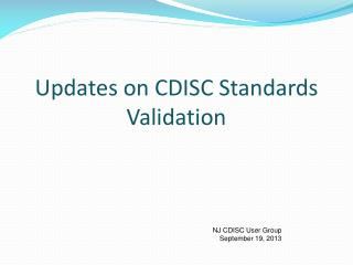 Updates on CDISC Standards Validation