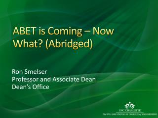 ABET is Coming – Now What ? (Abridged)