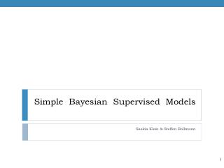 Simple  Bayesian Supervised Models