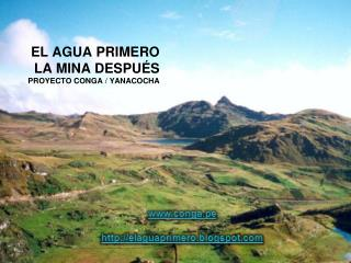 EL AGUA PRIMERO LA MINA DESPU�S PROYECTO CONGA / YANACOCHA