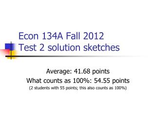 Econ  134A Fall  2012 Test 2 solution sketches