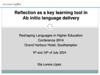 Reshaping Languages in Higher Education  Conference 2014  Grand Harbour Hotel, Southampton