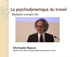 La psychodynamique du travail