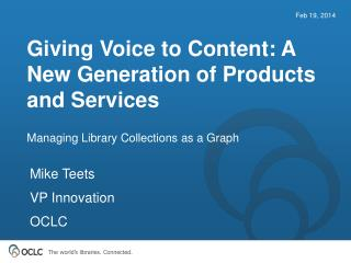 Giving Voice to Content: A New Generation of Products and Services