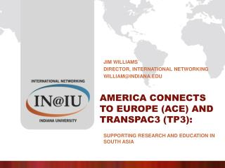 America Connects to Europe (ACE) and TransPAC3 (TP3):