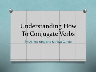 Understanding How To Conjugate Verbs