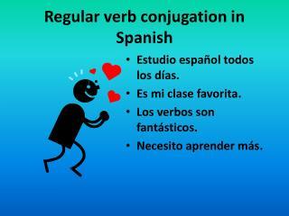 Regular verb conjugation in Spanish