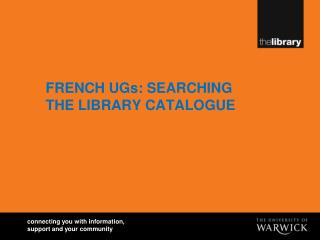 FRENCH UGs: SEARCHING THE LIBRARY CATALOGUE