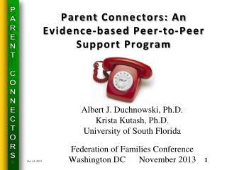Parent  Connectors: An Evidence-based  Peer-to-Peer  Support Program