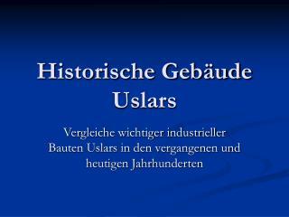 Historische Geb ude Uslars