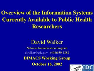 Overview of the Information Systems Currently Available to Public Health Researchers