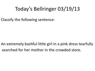 Today's  Bellringer  03/ 19/ 13