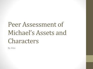 Peer Assessment of Michael's Assets and Characters