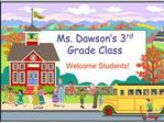 Ms. Dawson s 3rd Grade Class