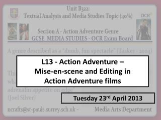 L13 - Action Adventure –  Mise -en-scene and Editing in  Action  Adventure films