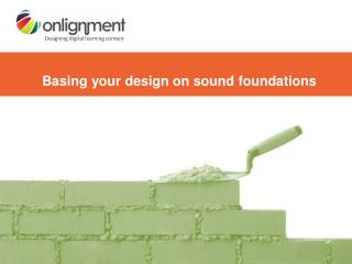 Basing your design on sound foundations