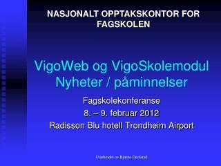VigoWeb og VigoSkolemodul Nyheter / påminnelser