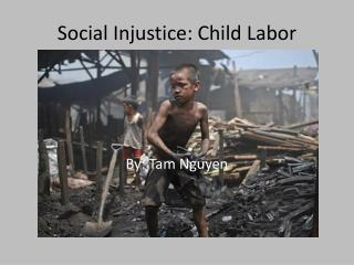 Social Injustice: Child Labor