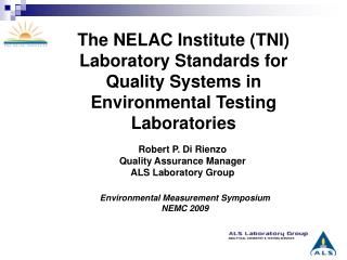 The NELAC Institute TNI Laboratory Standards for Quality Systems in Environmental Testing Laboratories