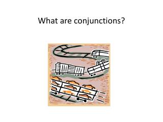 What are conjunctions?