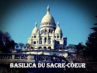Basilica du  Sacre -Coeur