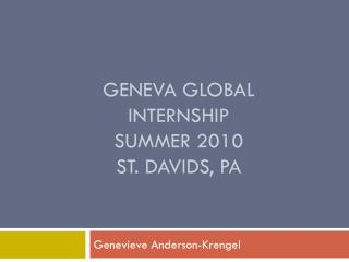 Geneva global internship  summer 2010 St. Davids, PA