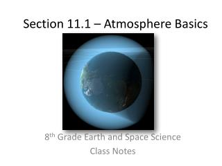 Section 11.1 – Atmosphere Basics
