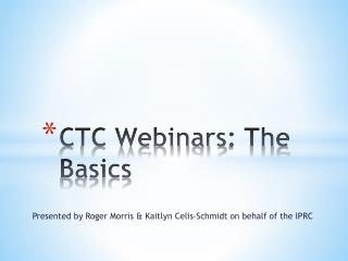 CTC Webinars : The Basics