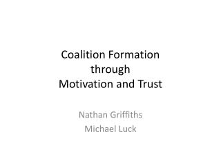 Coalition Formation through Motivation and Trust
