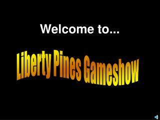 Liberty Pines  Gameshow